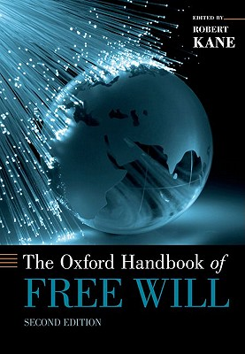 The Oxford Handbook of Free Will By Kane, Robert (EDT)