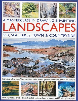 Lorenz Books A   Masterclass in Drawing & Painting Landscapes: Sky, Sea, Lakes, Town & Countryside: Learn to Produce Beautiful Compositions i at Sears.com