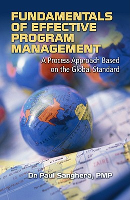 J. Ross Publishing Fundamentals of Effective Program Management: A Process Approach Based on the Global Standard by Sanghera, Paul [Hardcover] at Sears.com